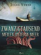 Jules Verne: 20.000 Meilen unterm Meer