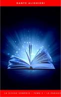 Dante Alighieri: La divine comédie - Tome 3 - Le Paradis