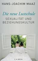 Hans-Joachim Maaz: Die neue Lustschule ★★★★