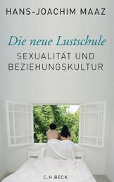 Die neue Lustschule - Sexualität und Beziehungskultur