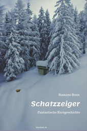 Schatzzeiger - Fantastische Kurzgeschichte