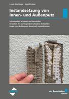Ingrid Kaiser: der bauschaden Spezial Instandsetzung von Innen- und Außenputz