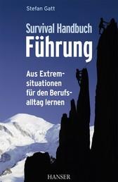 Survival-Handbuch Führung - Aus Extremsituationen für den Berufsalltag lernen