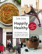 Lea Lou: Happily Healthy ★★★★