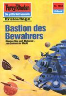 Kurt Mahr: Perry Rhodan 1562: Bastion des Bewahrers ★★★★★