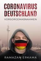 Ramazan Erkama: Coronavirus Deutschland