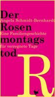 Angela Schmidt-Bernhardt: Der Rosenmontagstod