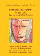 Wolfgang Wellmann: Entdeckungsreisen in das Land der menschlichen Psyche