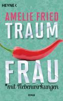 Amelie Fried: Traumfrau mit Nebenwirkungen ★★★★