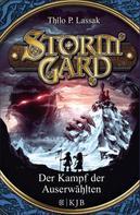 Thilo P. Lassak: Stormgard: Der Kampf der Auserwählten ★★★★★