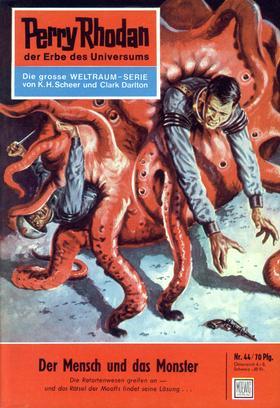 Perry Rhodan 44: Der Mensch und das Monster