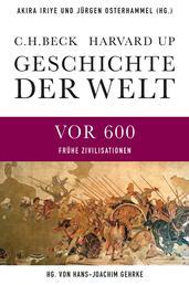 Geschichte der Welt Die Welt vor 600 - Frühe Zivilisationen