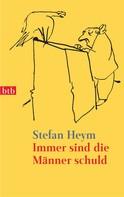 Stefan Heym: Immer sind die Männer schuld ★★