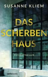 Das Scherbenhaus - Psychothriller
