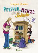 Irmgard Kramer: Pfeffer, Minze und die Schule