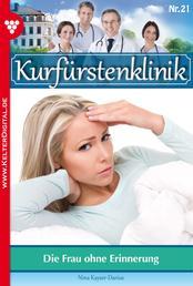 Kurfürstenklinik 21 – Arztroman - Die Frau ohne Erinnerung