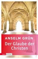 Anselm Grün: Der Glaube der Christen ★★★★
