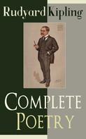 Rudyard Kipling: Complete Poetry of Rudyard Kipling