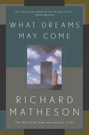 Richard Matheson: What Dreams May Come