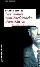 Der Vampir vom Niederrhein - Peter Kürten - Biografischer Kriminalroman