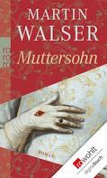 Martin Walser: Muttersohn