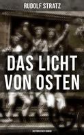 Rudolf Stratz: Das Licht von Osten (Historischer Roman)