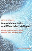 Edwin Hübner: Menschlicher Geist und Künstliche Intelligenz