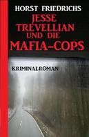 Horst Friedrichs: Jesse Trevellian und die Mafia-Cops
