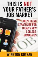 Winston Kotzan: This is Not Your Father's Job Market