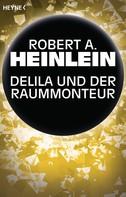 Robert A. Heinlein: Delila und der Raummonteur ★★★