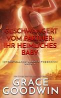 Grace Goodwin: Geschwängert vom Partner: ihr heimliches Baby ★★★★★