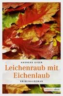 Andreas Giger: Leichenraub mit Eichenlaub ★★★