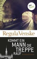Regula Venske: Kommt ein Mann die Treppe rauf ★★★★