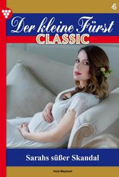 Der kleine Fürst Classic 4 – Adelsroman - Sarahs süßer Skandal