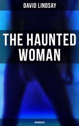 THE HAUNTED WOMAN (Unabridged) - A Dark Fantasy Tale