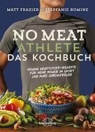 Matt Frazier: No Meat Athlete – Das Kochbuch ★★★★