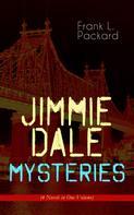 Frank L. Packard: Jimmie Dale Mysteries (4 Novels in One Volume)
