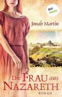 Jonah Martin: Die Frau aus Nazareth ★