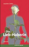 Joachim Zelter: Die Lieb-Haberin.