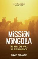 David Treanor: Mission Mongolia