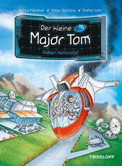 Der kleine Major Tom, Band 7: Außer Kontrolle!