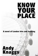 Andy Knaggs: Know Your Place
