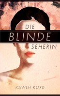 Kaweh Kord: Die blinde Seherin ★★★★★