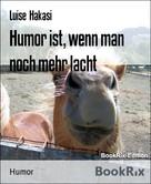 Luise Hakasi: Humor ist, wenn man noch mehr lacht ★★★