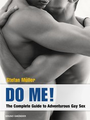 Do Me! - The Complete Guide to Adventurous Gay Sex
