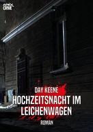 Day Keene: HOCHZEITSNACHT IM LEICHENWAGEN