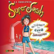 Willkommen im Club der Superhelden - Super Sarah 1