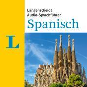 Langenscheidt Audio-Sprachführer Spanisch - Für alle wichtigen Situationen auf der Reise