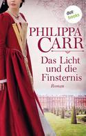 Philippa Carr: Das Licht und die Finsternis: Die Töchter Englands - Band 5 ★★★★