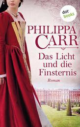 Das Licht und die Finsternis: Die Töchter Englands - Band 5 - Roman